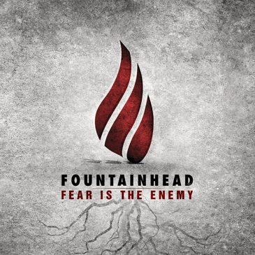 "Fountainhead ""Fear Is The Enemy"""