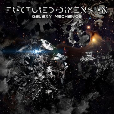 """The Fractured Dimension """"Galaxy Mechanics"""""""