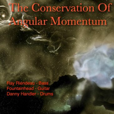 "Ray Riendeau ""The Conservation Of Angular Momentum"""