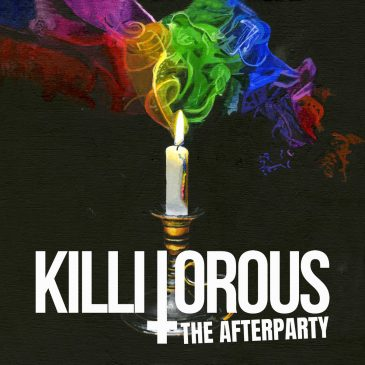 """Killitorous """"The Afterparty"""""""