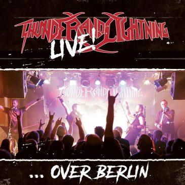 """Thunder & Lightning """"Live Over Berlin"""""""